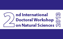 2nd International Doctoral Workshop on Natural Sciences